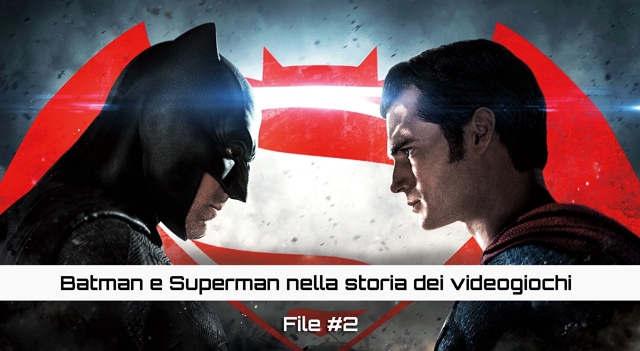 batman superman storia videogiochi file 2 testo