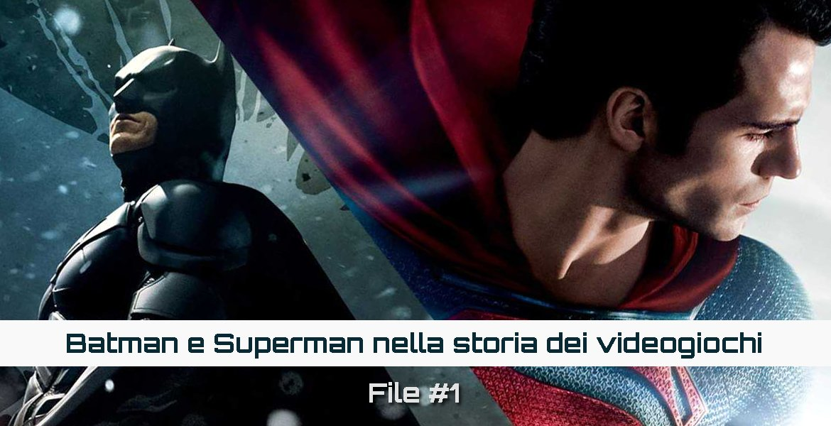batman superman videogiochi speciale apertura file1