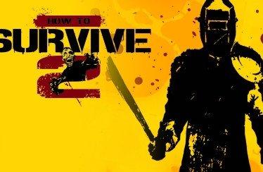 How to Survive 2 arriva oggi su console