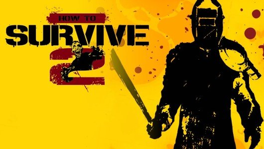 How to Survive 2 arriverà a breve su Xbox One e PlayStation 4