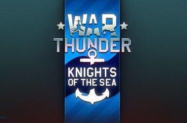 War Thunder Knights of the Sea