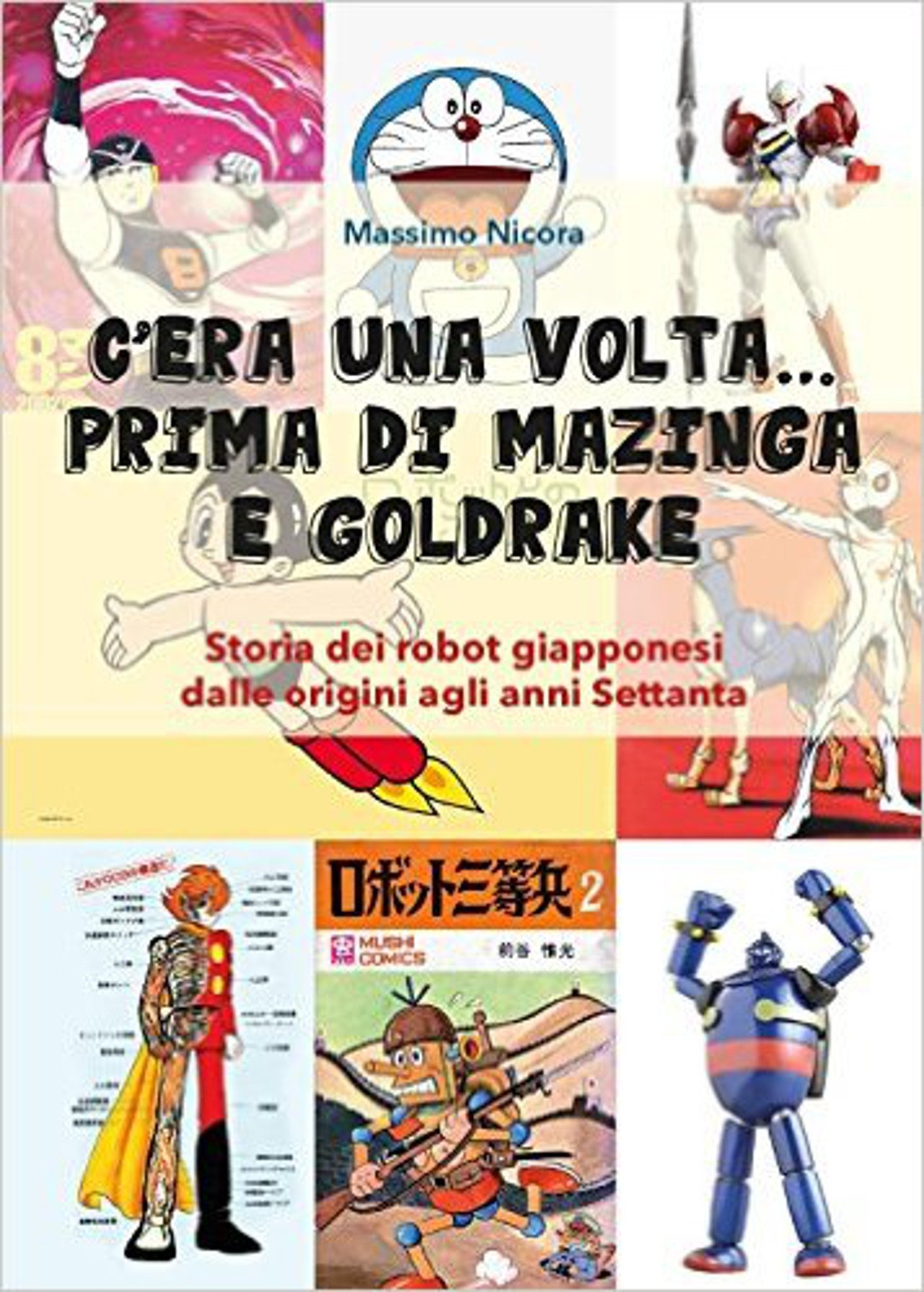 Disponibile da oggi il libro C'era una volta… prima di Mazinga e Goldrake