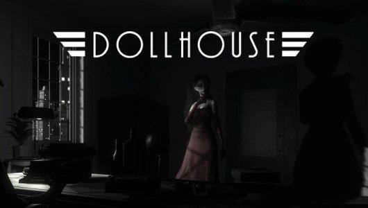 Dollhouse arriva su PS4 e PC in versione pacchettizzata