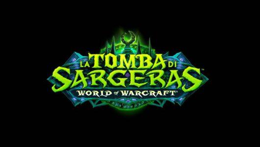 """World of Warcraft si aggiorna con la patch """"La Tomba di Sargeras"""""""