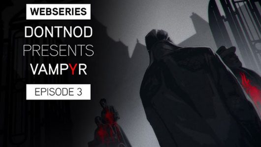 """Vampyr: ecco il terzo diario degli sviluppatori dal nome """"Human After All"""""""