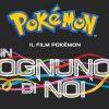 The Pokémon Company annuncia il nuovo film In ognuno di Noi