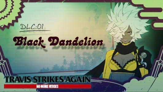 Travis Strikes Again DLC black dandelion