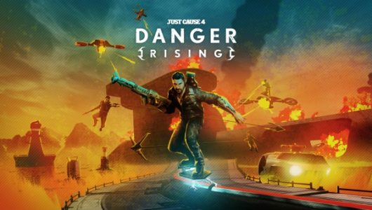 just cause 4 danger rising