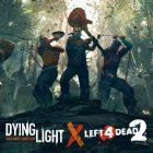 dying light 2 left 4 dead 2