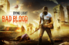 dying light bad blood gratuito