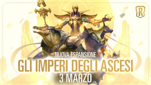 Legends of Runeterra Gli Imperi degli Ascesi