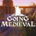 Going Medieval News